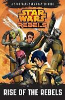 """""""AS NEW"""" Star Wars Rebels: Rise of the Rebels: A Star Wars Rebels Chapter Book,"""