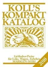 Koll's Kompaktkatalog Märklin 00/H0 2018 von Joachim Koll (2017, Taschenbuch)