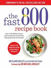 The Fast 800 Recipe Book: Low-carb, Mediterranean style r... by Justine Pattison