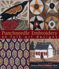 Punchneedle Embroidery : 40 Folk Art Designs by Barbara Kemp and Margaret...