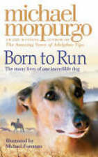Born to Run by Michael Morpurgo (Paperback, 2007)
