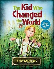 The Kid Who Changed the World by Andy Andrews (2014, Hardcover)