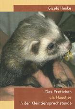 Das Frettchen als Haustier in der Kleintiersprechstunde - Gisela Henke - BUCH