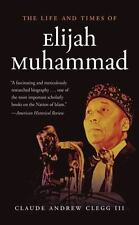 The Life and Times of Elijah Muhammad by Claude Andrew, III Clegg (2014,...