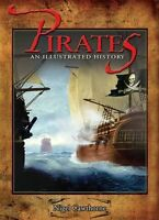 NIGEL CAWTHORNE __ PIRATES AN ILLUSTRATED HISTORY __ BRAND NEW HARD BACK