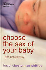 Choose the Sex of Your Baby: the Natural Way, By Hazel Phillips, Hazel Chesterma