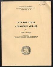 1951 CRUZ DAS ALMAS: A BRAZILIAN VILLAGE, Smithsonian Social Anthropology No. 12