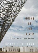 NEW - Going Up the River: Travels in a Prison Nation