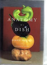The Anatomy of a Dish by Diane Forley and Catherine Young (2002, Hardcover,...
