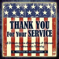 Thank You for Your Service : A Tribute to the Brave Men and Women Who Serve Our