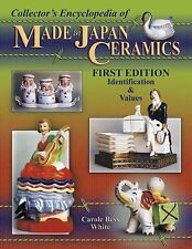 Collector's Encyclopedia of Made in Japan Ceramics 1st Edition Carole Bess White
