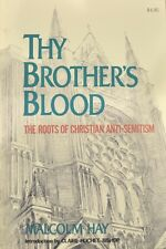 Thy Brothers Blood: The Roots of Christian Anti-Semitism by Malcolm Hay...