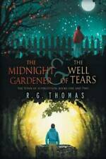 The Midnight Gardener & the Well of Tears by R G Thomas (Paperback / softback)