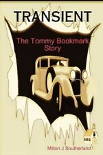 Transient : The Tommy Bookmark Story by Milton Southerland (2009, Paperback)