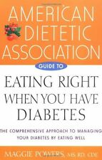 American Dietetic Association Guide to Eating Right When You Have Diabetes by Am