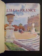L'Ile-de-France / Edmond Pilon  / éd.Arthaud - 1929  (relié cuir , illustré)