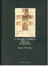 GARBERO ZORZI ZANGHERI I TEATRI STORICI DELLA TOSCANA SIENA E PROVINCIA 1990