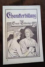 Charakaterbildung - Aus klarem Duell geschöpft 4  Ernst Schreiner ca. 1910 xx