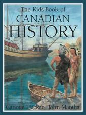 Kids Book Of: The Kids Book of Canadian History by Carlotta Hacker (2009, Paper…