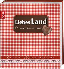 Liebes Land-Die beste Art zu leben (2012, Gebunden)