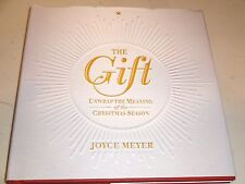 Joyce Meyer: The GIFT: Unwrap The Meaning of the Christmas Season (2013 HC)