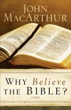 Why Believe the Bible? by John MacArthur (2015, Hardcover)