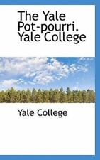 Yale Pot-Pourri. Yale College: By Yale College