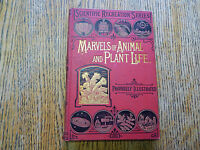 Frith, Henry.  Marvels of Animal and Plant Life,Structure,Life ILLUST,C.1885