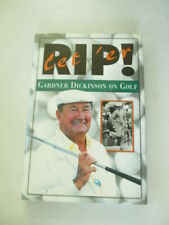 Let 'Er Rip : Gardner Dickinson on Golf by Gardner Dickinson