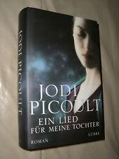Ein Lied für meine Tochter von Jodi Picoult (2012, Gebunden)