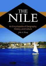 The Nile : An Encyclopedia of Geography, History, and Culture by John A., III S…