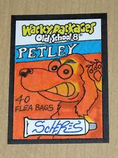 2019 Topps Wacky Packages Old School 8 1/1 sketch Scheres PETLEY