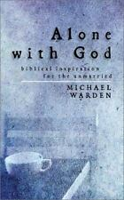 Alone with God: Biblical Inspiration for the Unmarried, Michael Warden, Good Boo