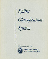Splint Classification System Publisher: American Society Hand Therapists ASHT