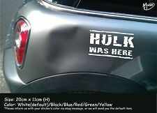 Hulk Was Here Funny Reflective Car  Truck Boat sticker best gift-