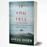 If You Tell: A True Story of Murder, Family Secrets, and the Unbreakable Bond...
