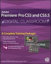 Adobe Premiere Pro CS5 and CS5.5 Digital Classroom, (Book and Video Training)