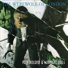 MIDNIGHT RAGS/PAUL ROLAND - THE WEREWOLF OF LONDON NEW CD