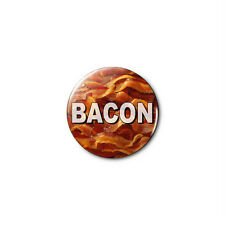 Bacon 1.25in Pins Buttons Badge *BUY 2, GET 1 FREE*