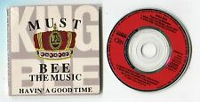 King Bee 3-INCH-cd-maxi THE MUSIC Havin' A Good Time © 1990 CBS 656552 3 Electro
