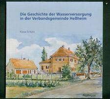 Geschichte der Wasserversorgung in der Verbandsgemeinde Heßheim K. Schütz 2014