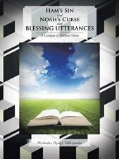 Ham's Sin and Noah's Curse and Blessing Utterances : A Critique of Current...