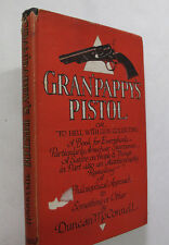 Firearms Collecting Collector's Guns Gran'Pappy's Pistol Duncan McConnell Signed