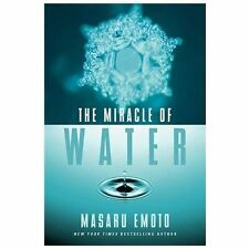 The Miracle of Water by Emoto, Masaru , Hardcover
