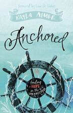 Anchored: Finding Hope in the Unexpected by Kayla Aimee (English) Paperback Book