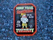 TEIGNWORTHY NEW YEAR RESOLUTION BEER PUMP CLIP SIGN Och Aye The Noo