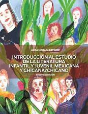 Introduccion Al Estudio De La Literarura Infantil Y Juvenil Mexicana Y Chicano/C