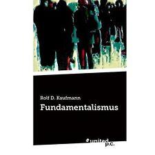 Fundamentalismus (German Edition) by Kaufmann, Rolf D.