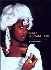 Black Womanhood: Images, Icons, and Ideologies of the African Body by
