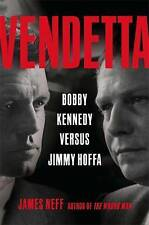 NEW Vendetta: Bobby Kennedy Versus Jimmy Hoffa by James Neff